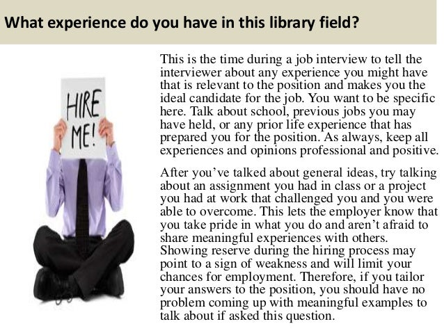 2 what experience do you have in this library - Librarian Interview Questions For Librarians With Answers
