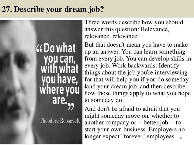 ... 37. 27. Describe Your Dream Job?