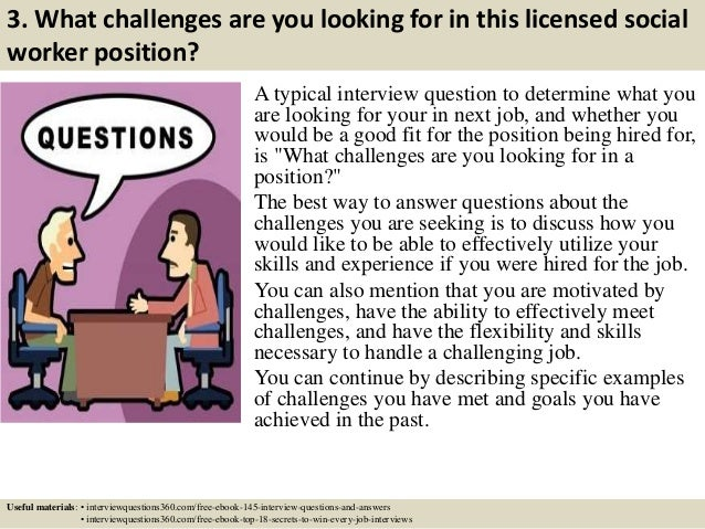 5 3 what challenges are you looking for in this licensed social worker position a typical interview question - Social Work Interview Questions For Social Workers