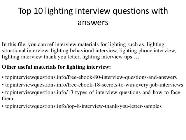 Top 10 lighting interview questions with answers In this file, you can ref interview materials for lighting such as, light...