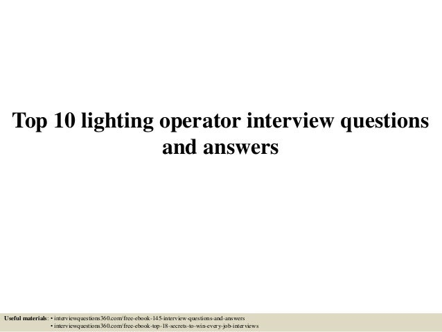 Top 10 lighting operator interview questions and answers Useful materials: • interviewquestions360.com/free-ebook-145-inte...