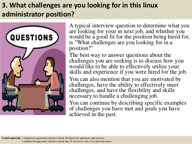 4 3 what challenges are you looking for in this linux administrator position a typical interview question - Linux Administrator Interview Questions And Answers