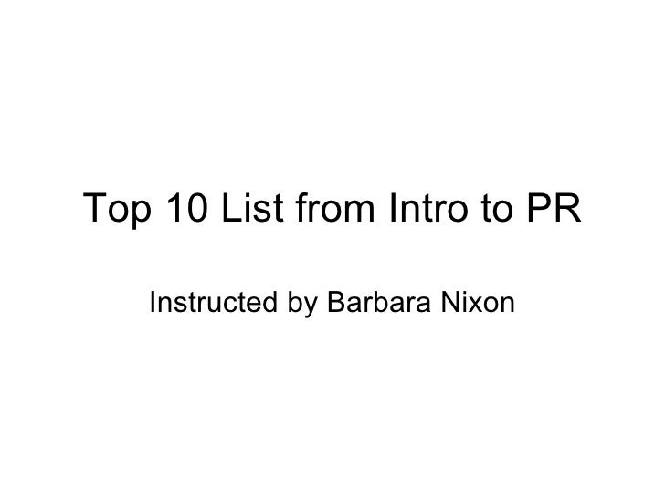 Top 10 List from Intro to PR Instructed by Barbara Nixon