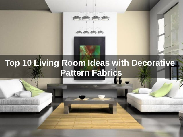 Top 10 Living Room Ideas with Decorative Pattern Fabrics