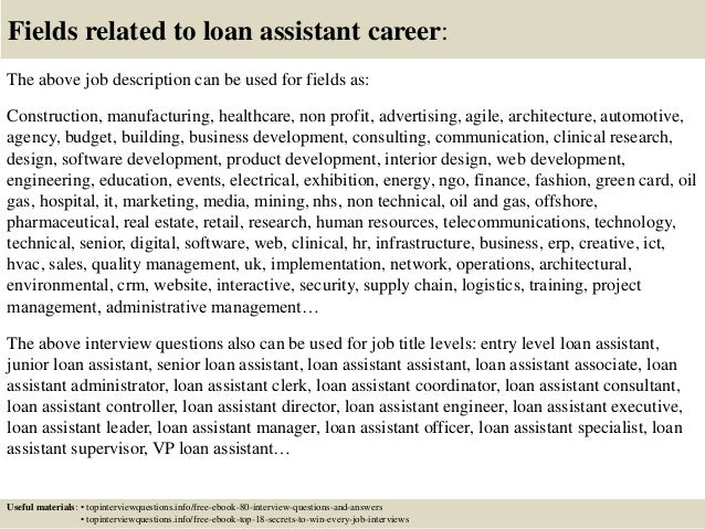 17 fields related to loan assistant career the above job description - Loan Officer Assistant Job Description