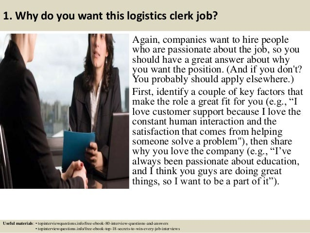 ... 2. 1. Why Do You Want This Logistics Clerk Job?