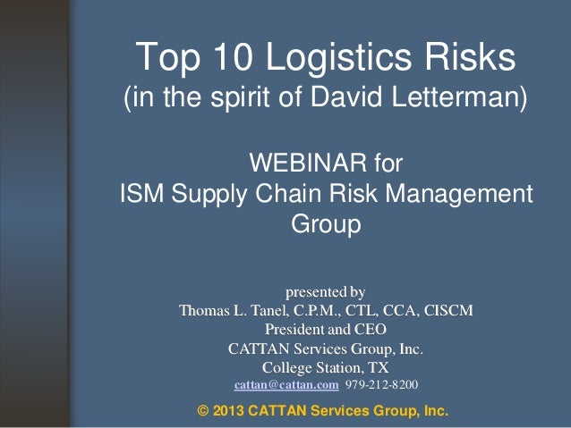 Top 10 Logistics Risks (in the spirit of David Letterman) WEBINAR for ISM Supply Chain Risk Management Group presented by ...