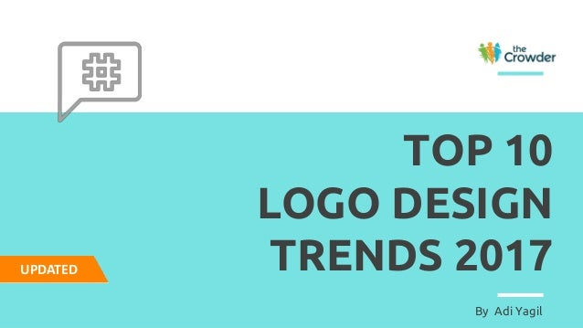 TOP 10 LOGO DESIGN TRENDS 2017 By Adi Yagil UPDATED