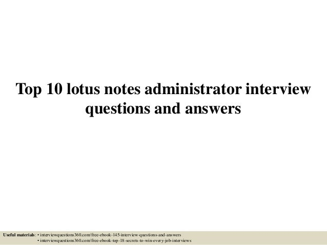 Top 10 lotus notes administrator interview questions and answers Useful materials: • interviewquestions360.com/free-ebook-...