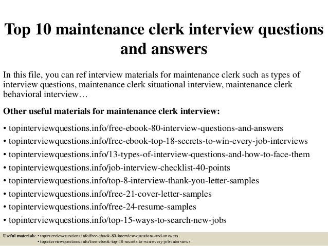 top 10 maintenance clerk interview questions and answers in this file you can ref interview - Maintenance Clerk Sample Resume