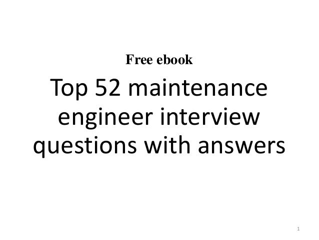 Top 52 maintenance engineer interview questions and answers pdf
