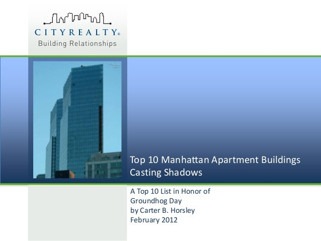 Top 10 Manhattan Apartment Buildings Casting Shadows A Top 10 List in Honor of Groundhog Day by Carter B. Horsley February...