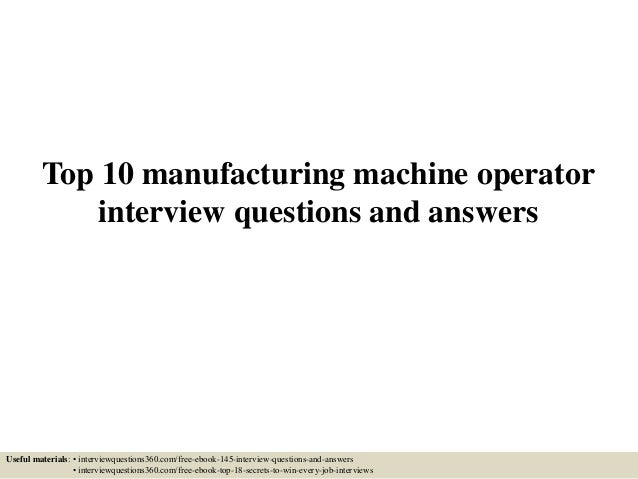 Top 10 manufacturing machine operator interview questions