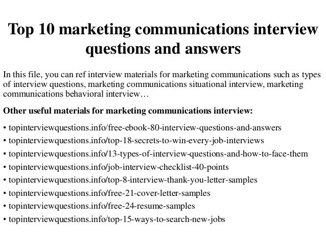 Top 10 Marketing Communications Interview Questions And Answers In This  File, You Can Ref Interview ...