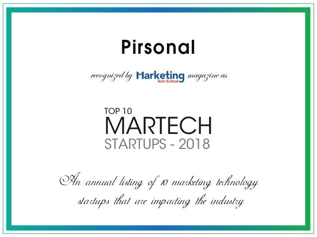 Pirsonal An annual listing of 10 marketing technology startups that are impacting the industry recognized by magazine as M...