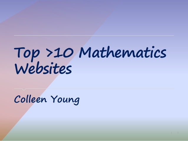 1| Top >10 Mathematics Websites Colleen Young