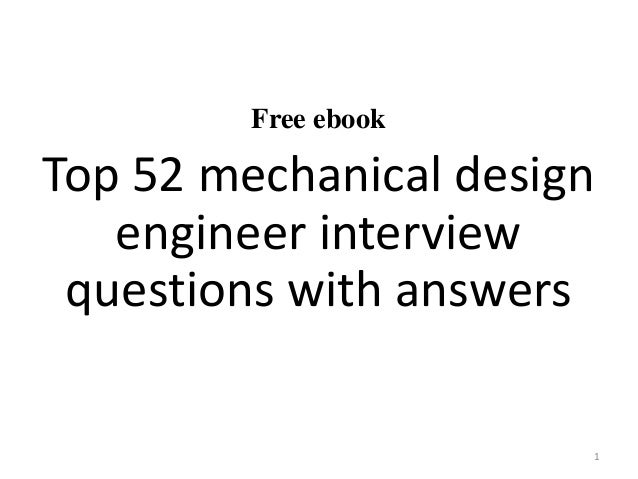 Top 52 mechanical design engineer interview questions and for Decor questions