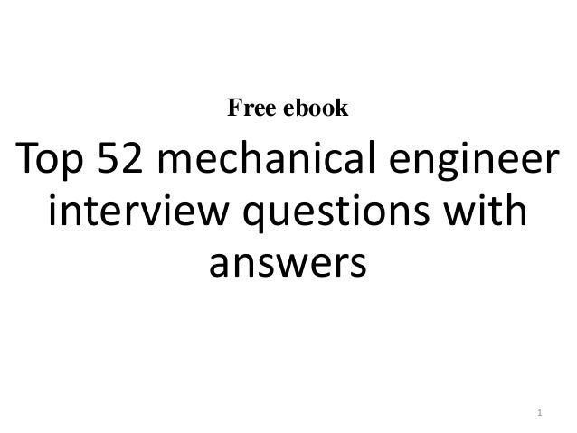 Top 52 mechanical engineer interview questions and answers pdf ebook free ebook top 52 mechanical engineer interview questions with answers 1 fandeluxe Image collections