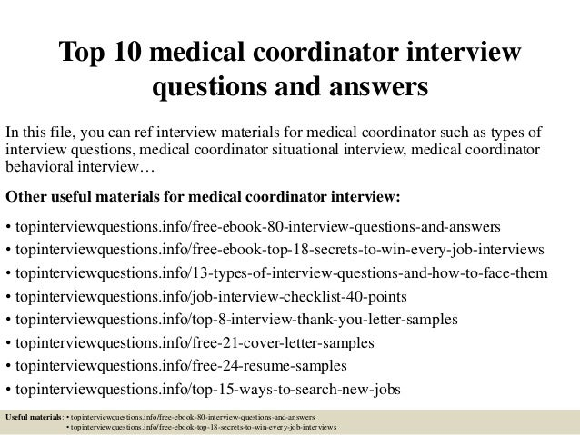 Top 10 medical coordinator interview questions and answers In this file, you can ref interview materials for medical coord...
