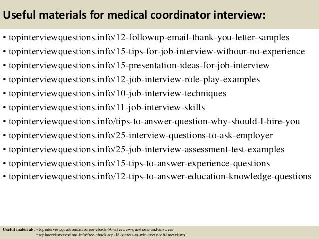 Useful materials for medical coordinator interview: • topinterviewquestions.info/12-followup-email-thank-you-letter-sample...