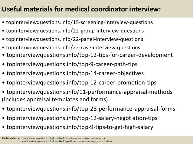 Useful materials for medical coordinator interview: • topinterviewquestions.info/15-screening-interview-questions • topint...