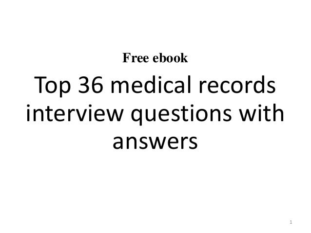 Top 36 medical records interview questions and answers pdf free ebook top 36 medical records interview questions with answers 1 fandeluxe Gallery