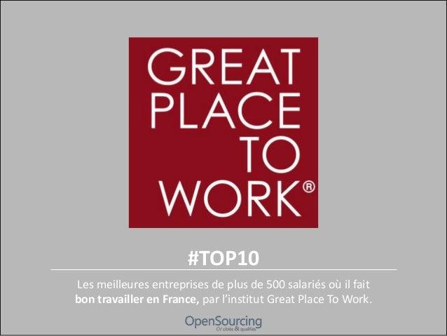#TOP10 Les meilleures entreprises de plus de 500 salariés où il fait bon travailler en France, par l'institut Great Place ...
