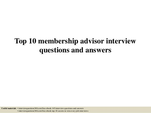 Top 10 Membership Advisor Interview Questions And Answers Useful Materials:  U2022 Interviewquestions360.com/ ...