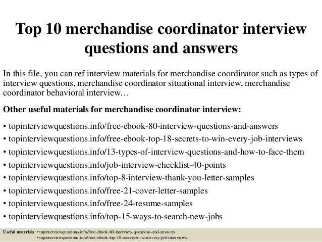 top 10 merchandise coordinator interview questions and answers in this file you can ref interview - Merchandise Coordinator Cover Letter