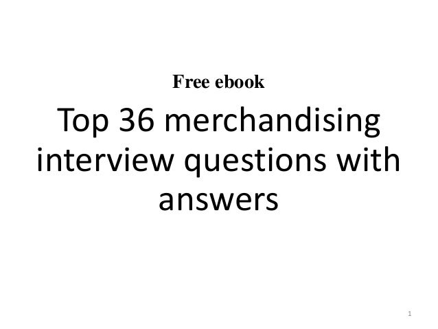Free ebook Top 36 merchandising interview questions with answers 1