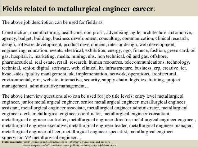18 fields related to metallurgical engineer career the above job description metallurgist job description
