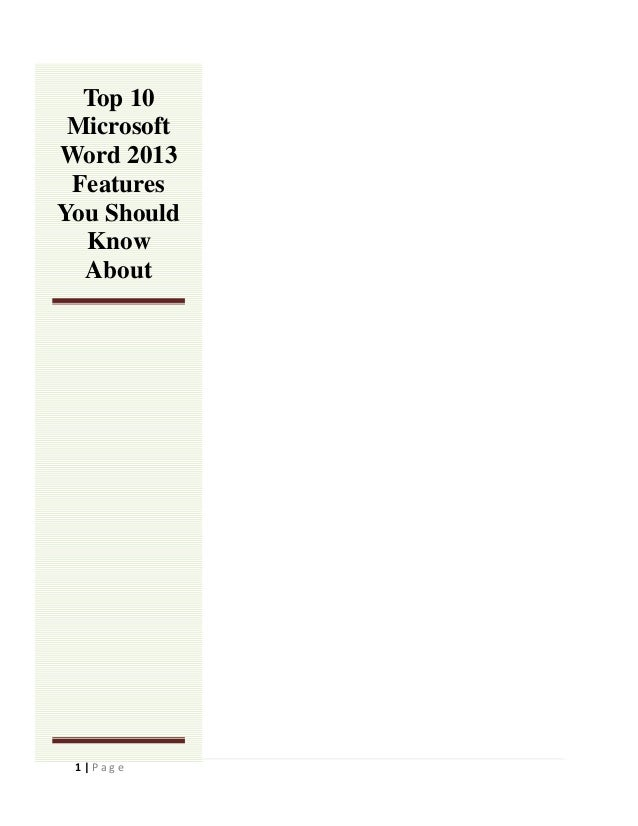 1 | P a g e Top 10 Microsoft Word 2013 Features You Should Know About