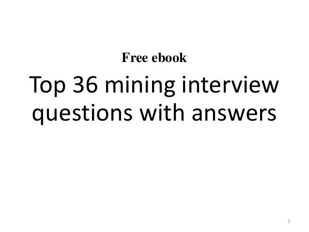 Free ebook Top 36 mining interview questions with answers 1