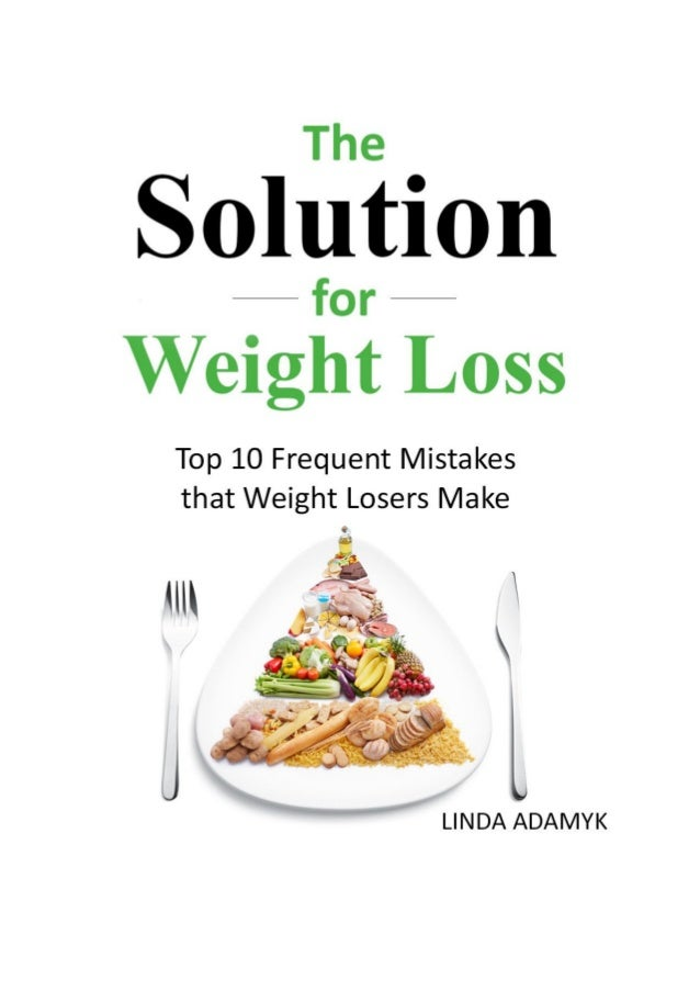 The Article Top 10 Frequent Mistakes That Weight Losers Make Weight Loss System You can get more information about the sys...