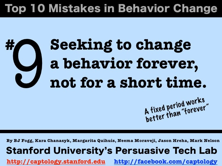 9#                Seeking to change                 a behavior forever,                 not for a short time.             ...