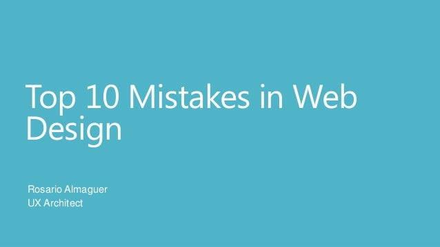 Top 10 Mistakes in WebDesignRosario AlmaguerUX Architect