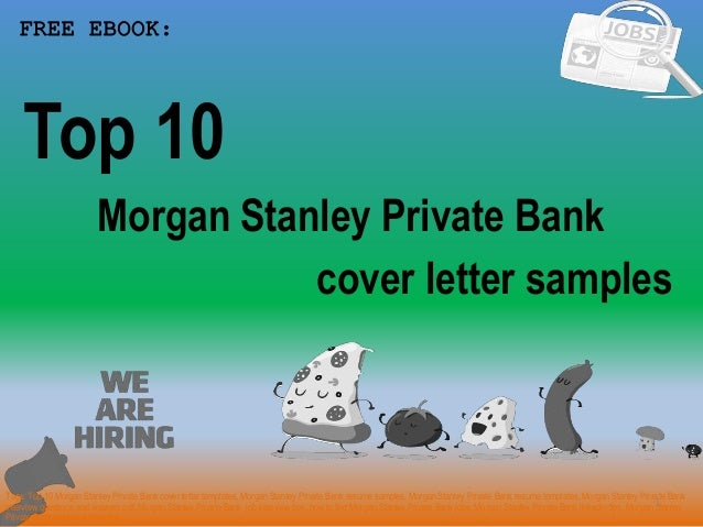 Top 10 morgan stanley private bank cover letter samples