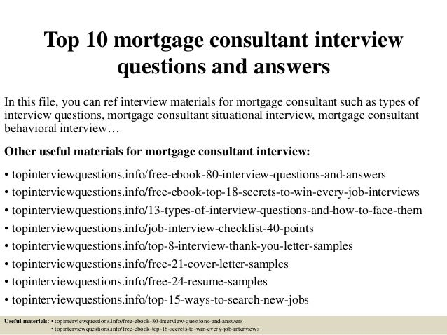 Good Top 10 Mortgage Consultant Interview Questions And Answers In This File,  You Can Ref Interview ... And Resume Questions
