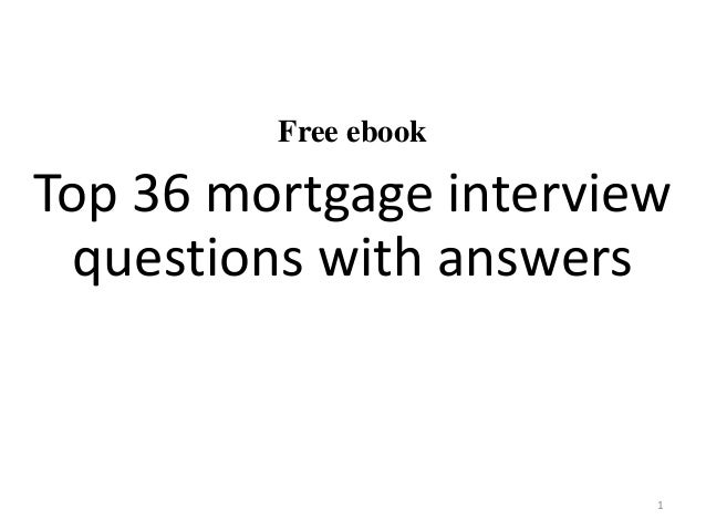 Free ebook Top 36 mortgage interview questions with answers 1