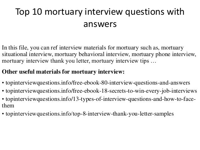 Top 10 mortuary interview questions with answers In this file, you can ref interview materials for mortuary such as, mortu...