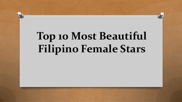 Top 10 Most Beautiful Filipino Female Stars