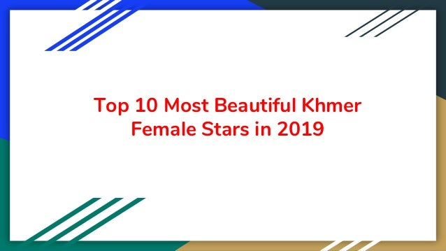 Top 10 most beautiful khmer female stars in 2019