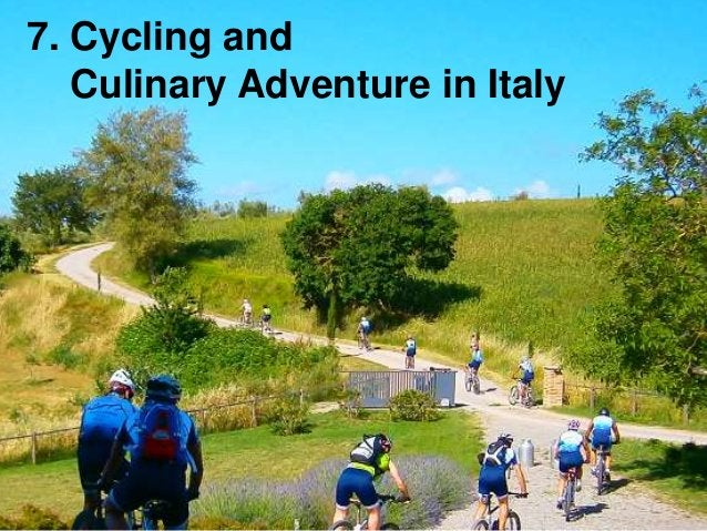 7. Cycling and Culinary Adventure in Italy