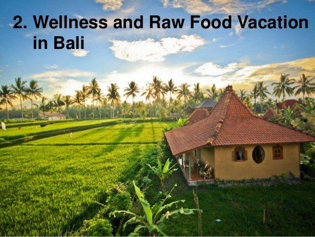 2. Wellness and Raw Food Vacation in Bali