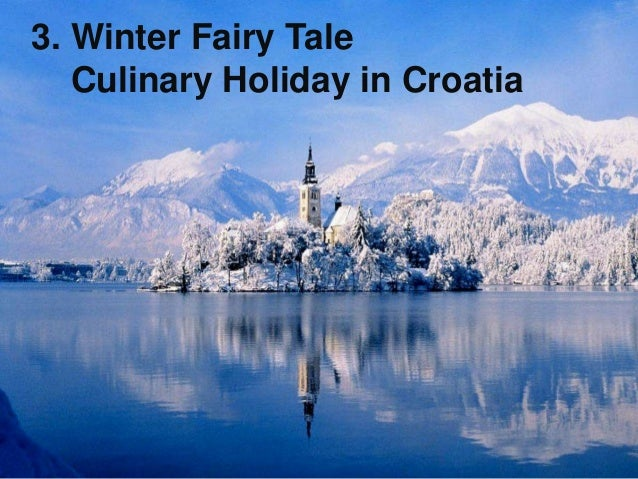 3. Winter Fairy Tale Culinary Holiday in Croatia