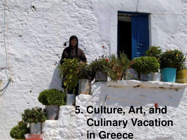 5. Culture, Art, and Culinary Vacation in Greece