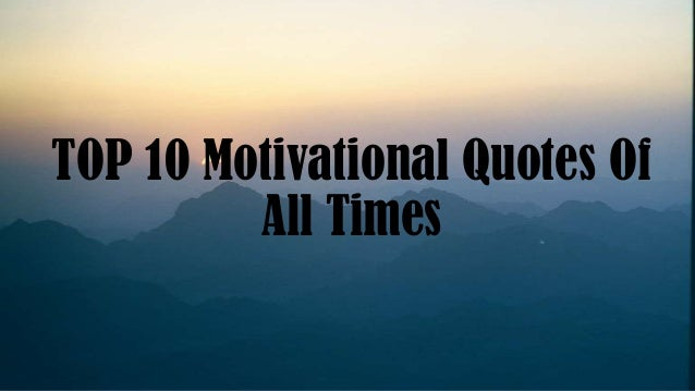 Motivational Quotes About Success: Top 10 Motivational Quotes Of All Times