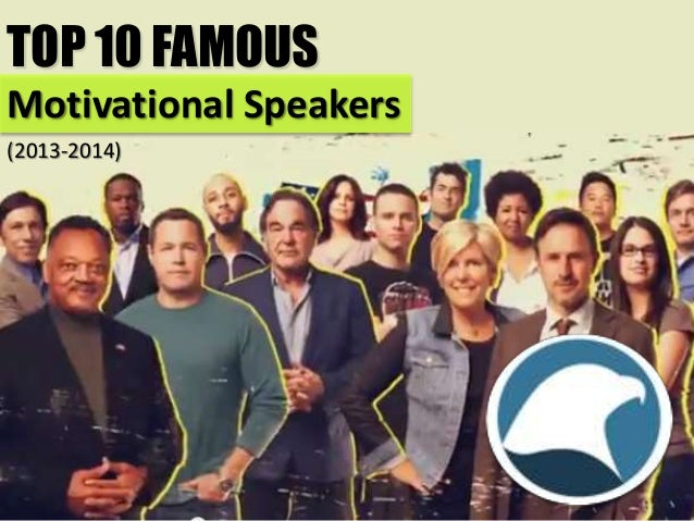 TOP 10 FAMOUS Motivational Speakers (2013-2014)
