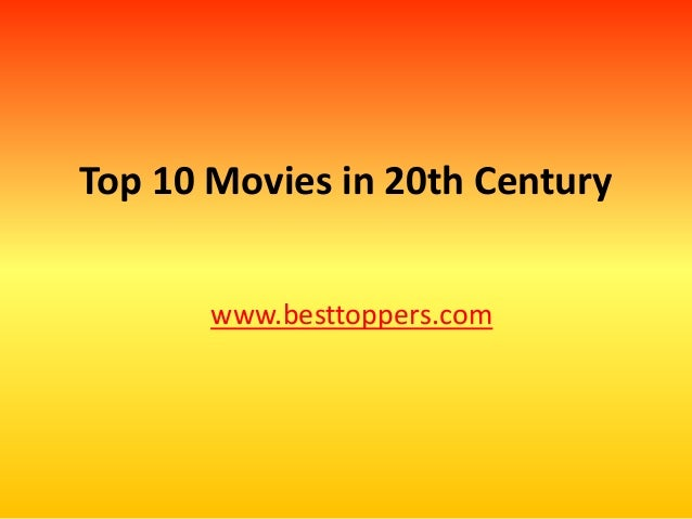 Top 10 Movies in 20th Century www.besttoppers.com