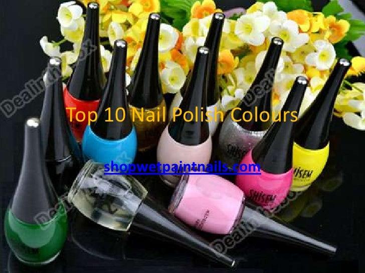 Top 10 Nail Polish Colours    shopwetpaintnails.com